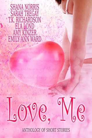 Love, Me by Shana Norris
