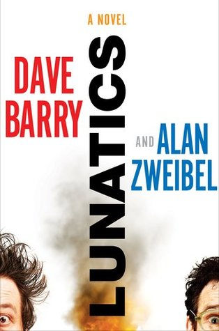Lunatics by Dave Barry