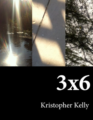 3x6 by Kristopher Kelly