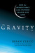 Gravity: How the Weakest Fo...