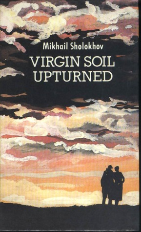 Virgin Soil Upturned - a novel book two by Mikhail Sholokhov