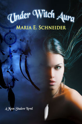 Under Witch Aura by Maria E. Schneider