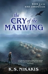 The Cry of the Marwing (Kira Chronicles, #3)