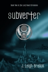 Subverter (The Lost Road Chronicles, #2)