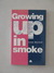 Growing Up in Smoke