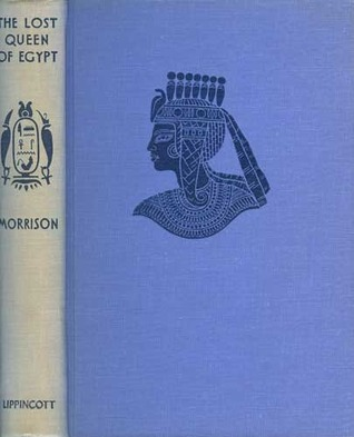 The Lost Queen of Egypt by Lucille Morrison