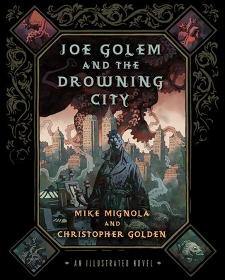 Joe Golem and the Drowning City by Mike Mignola