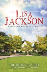 The Morning After - Teror Pembalasan Dendam by Lisa Jackson
