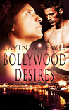 Bollywood Desires by Lavinia Lewis