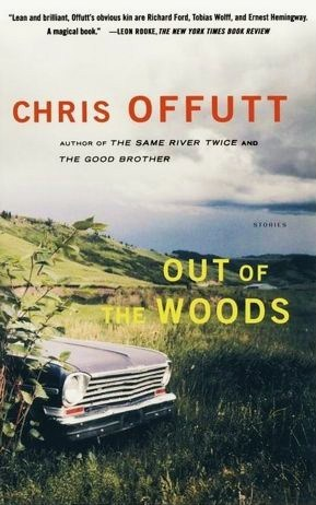 Out of the Woods by Chris Offutt