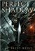 Perfect Shadow (Night Angel, #0.5)