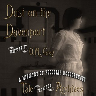 Dust on the Davenport by O.M. Grey
