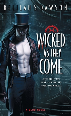 Wicked as They Come by Delilah S. Dawson