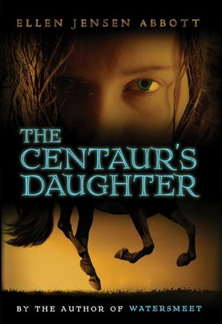 The Centaur's Daughter (Watersmeet, #2)