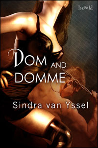 Dom and Domme by Sindra van Yssel