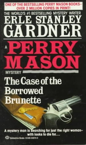 Case Of The Borrowed Brunette by Erle Stanley Gardner