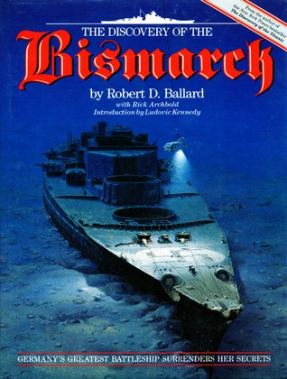 The Discovery of the Bismarck by Robert D. Ballard