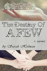 The Destiny of a Few by Sarah Holman