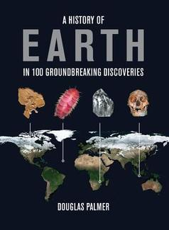 A History of Earth in 100 Groundbreaking Discoveries