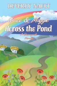 Grace & Maggie Across the Pond by Beverly Nault