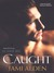 Caught (Gemini Men, #1)