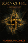 Born of Fire (Channeler, #0.5)