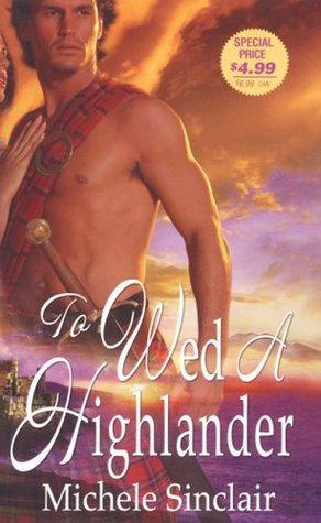 To Wed A Highlander by Michele Sinclair