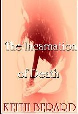 The Incarnation of Death by Keith Berard