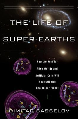 The Life of Super-Earths by Dimitar Sasselov