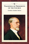 Teachings of the Presidents of the Church: George Albert Smith