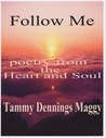 Follow Me by Tammy Dennings Maggy