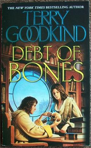 Debt of Bones by Terry Goodkind