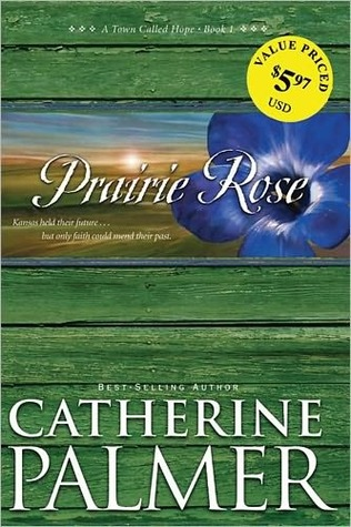 Prairie Rose by Catherine   Palmer