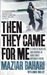 Then They Came for Me: A Story of Injustice and Survival in Iran's Most Notorious Prison