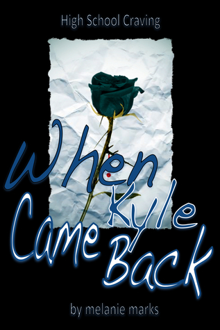 When Kyle Came Back by Melanie Marks