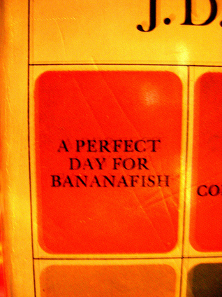A Perfect Day for Bananafish