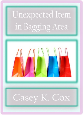 Unexpected Item in Bagging Area (Super Shorts, #1)