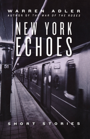 New York Echoes by Warren Adler