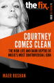 Courtney Comes Clean :The High Life and Dark Depths of Music's Most Controversial Icon