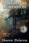 The Cantor Dimension by Sharon Delarose