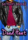 Dead Heat by Kathleen Brooks