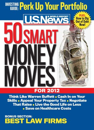 50 Smart Money Moves for 2012 by U.S. News & World Report