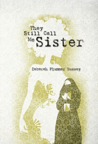 They Still Call Me Sister by Deborah Plummer Bussey
