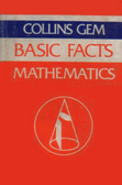 Collins Gem Basic Facts: Mathematics