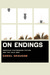 On Endings by Daniel Grausam