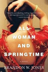 All Woman and Springtime by Brandon W. Jones