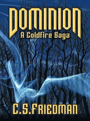 Dominion by C.S. Friedman