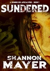 Sundered by Shannon Mayer