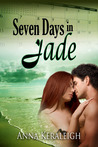 Seven Days In Jade