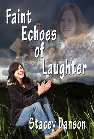 Faint Echoes Of Laughter by Stacey Danson